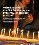 UN Conflict Prevention and Preventive Diplomacy in Action